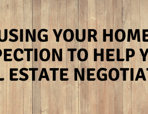 Using Your Home Inspection to Help Your Real Estate Negotiation