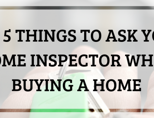 Top 5 Things to Ask Your Home Inspector When Buying a Home