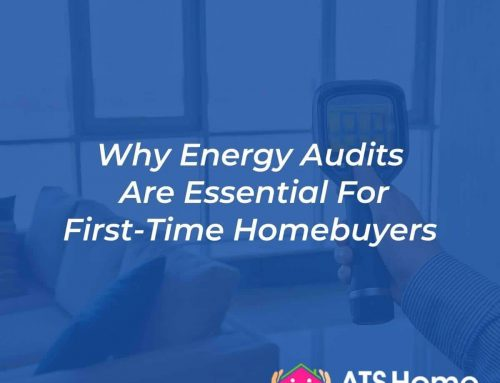 Why Energy Audits Are Essential For First-Time Homebuyers